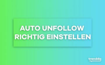 Video 3: Auto-Unfollow richtig einstellen